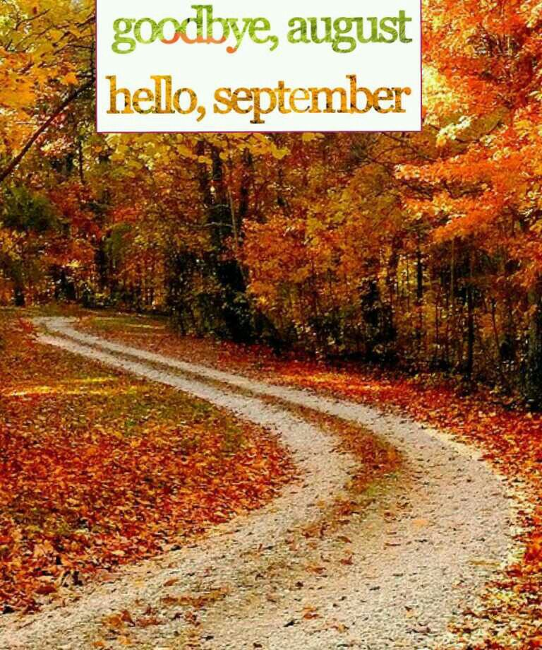 Goodbye Autumns Golden Glory >> Goodbye August Hello September Cute Quotes Autumn Scenery Fall