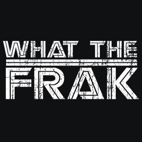 What The Frak? T-Shirt Funny Cheap Tees TextualTees.com - 1