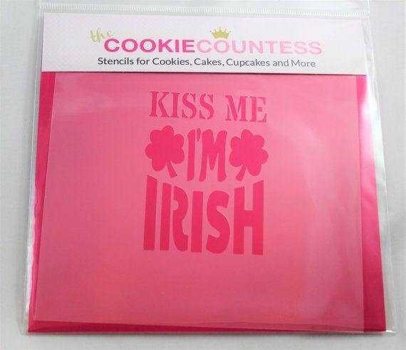 KISS ME I'M Irish STENCIL Cookie Countess by SweetStuffShopppe