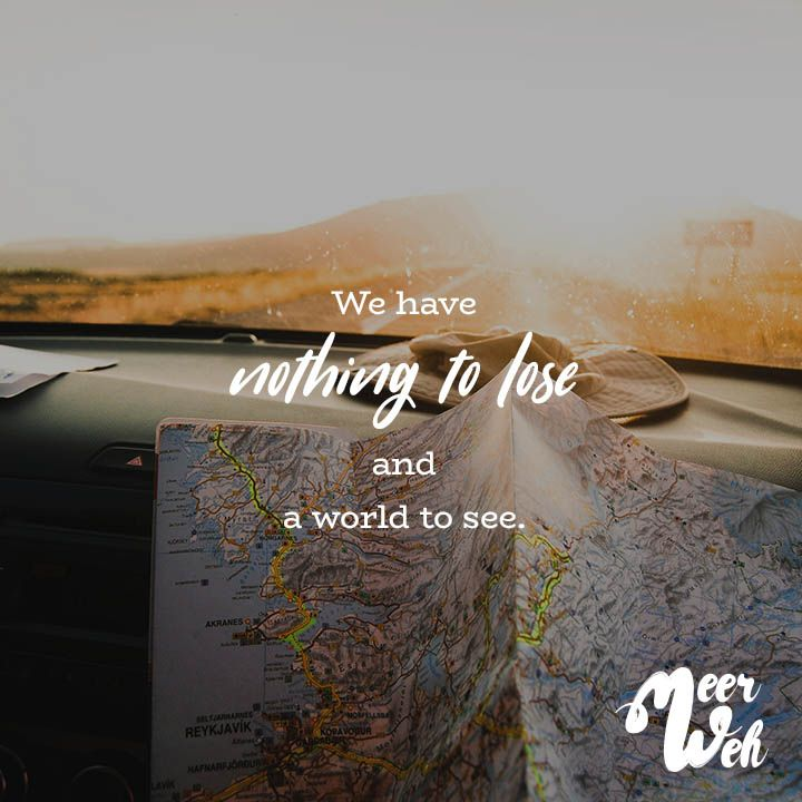 WE HAVE NOTHING TO LOSE AND A WORLD TO SEE. - VISUAL STATEMENTS®