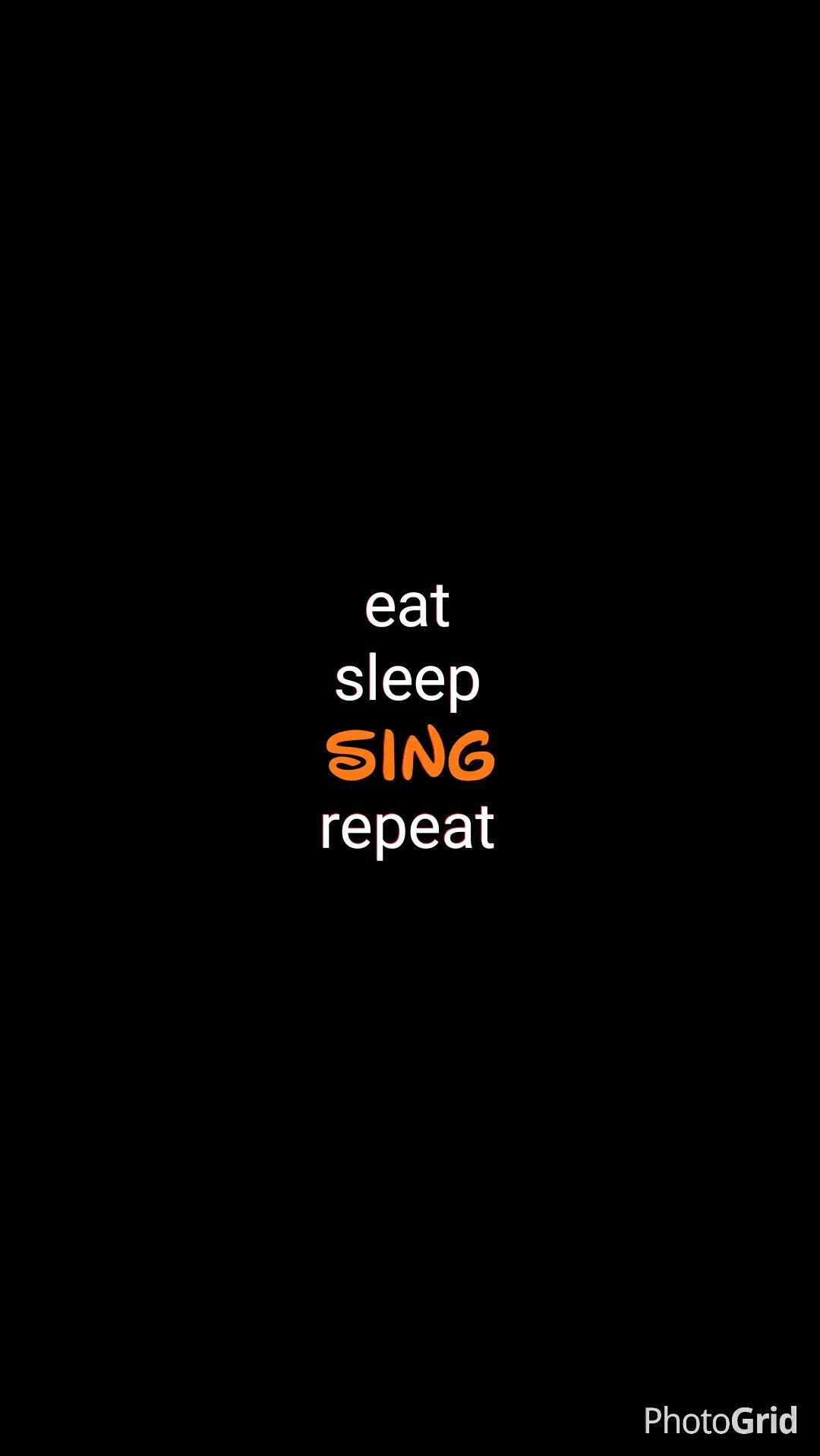 Eat Sleep Sing Wallpaper Iphone Wallpaper Quotes Tumblr Wallpaper Singing