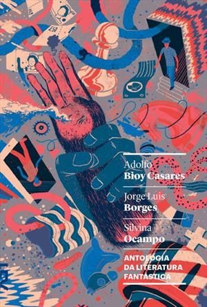 Antologia Da Literatura Fantastica Vários Ver Informações No Detalhe Livro Literatura Fantástica Literatura Jorge Luis Borges