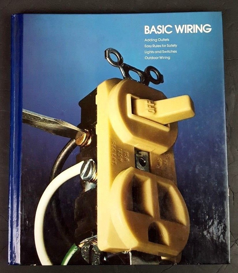 Basic Wiring 1989 Hardcover Time Life Books Home Repair Improvement Electrical With Images Safety Lights Home Repair Repair