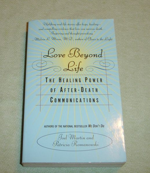 Love Beyond Life - The Healing power of After-Death Communications