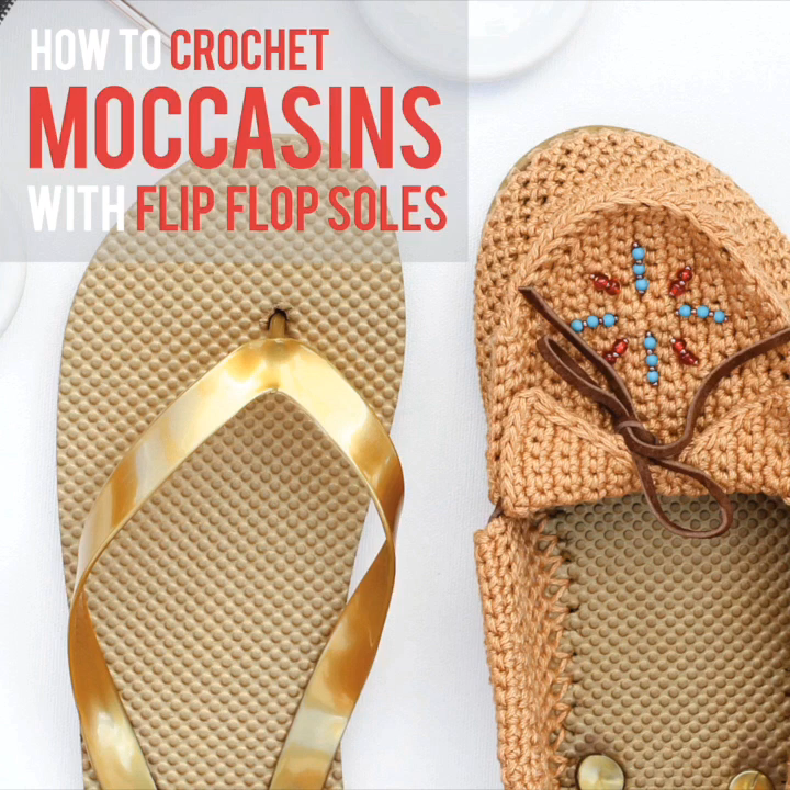 How to Crochet Moccasins with Flip Flop Soles