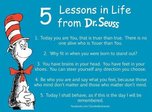 5 Lessons In Life From Dr Seuss Dr Seuss Quotes Seuss Quotes Life Lessons