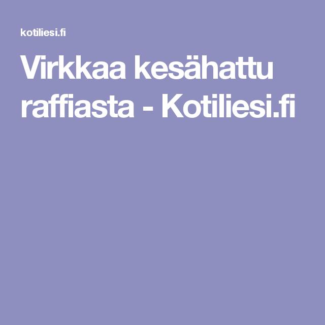 Virkkaa kesähattu raffiasta - Kotiliesi.fi