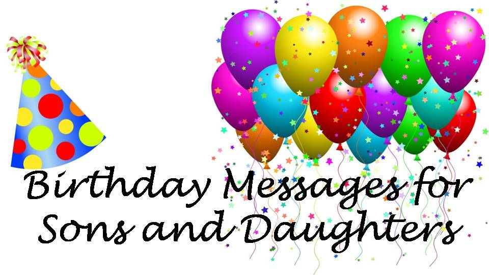 Examples Of Birthday Messages To Write For Your Son Or Daughter