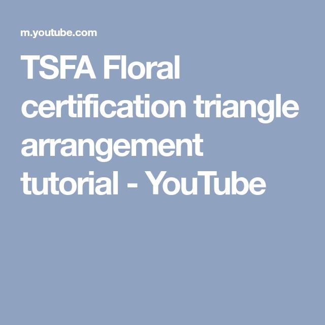 Tsfa Floral Certification Triangle Arrangement Tutorial Youtube