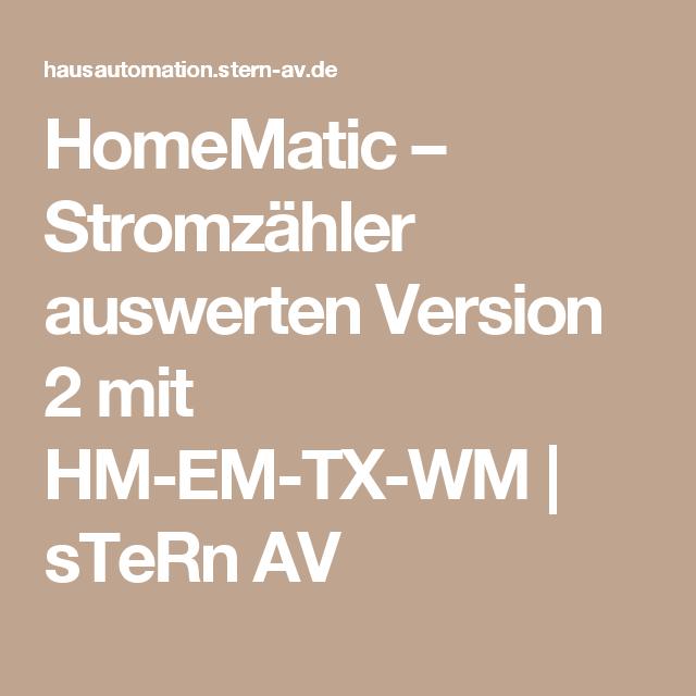 HomeMatic – Stromzähler auswerten Version 2 mit HM-EM-TX-WM | sTeRn ...