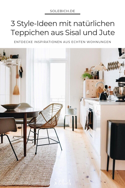 3 Style Ideen Mit Naturlichen Teppichen Aus Sisal Und Jute Teppich Kuche Sisal Kuchen Design