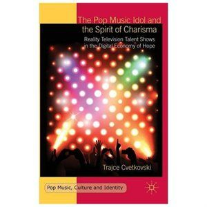 Mi2N.com - New Book On Music Market Contestability From Global Publisher Palgrave Macmillan: The Pop Music Idol And The Spirit Of Charisma
