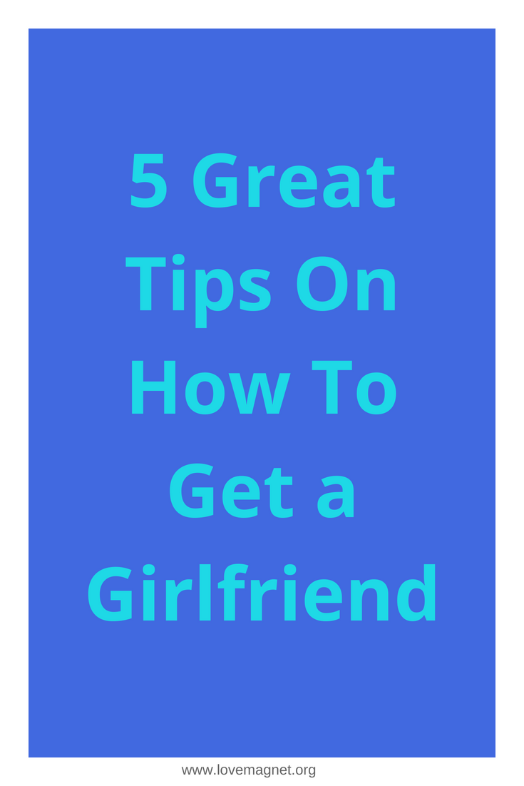 Dating tips how to get a girlfriend