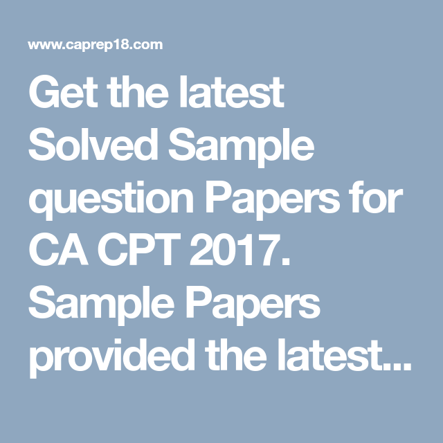 Get The Latest Solved Sample Question Papers For CA CPT