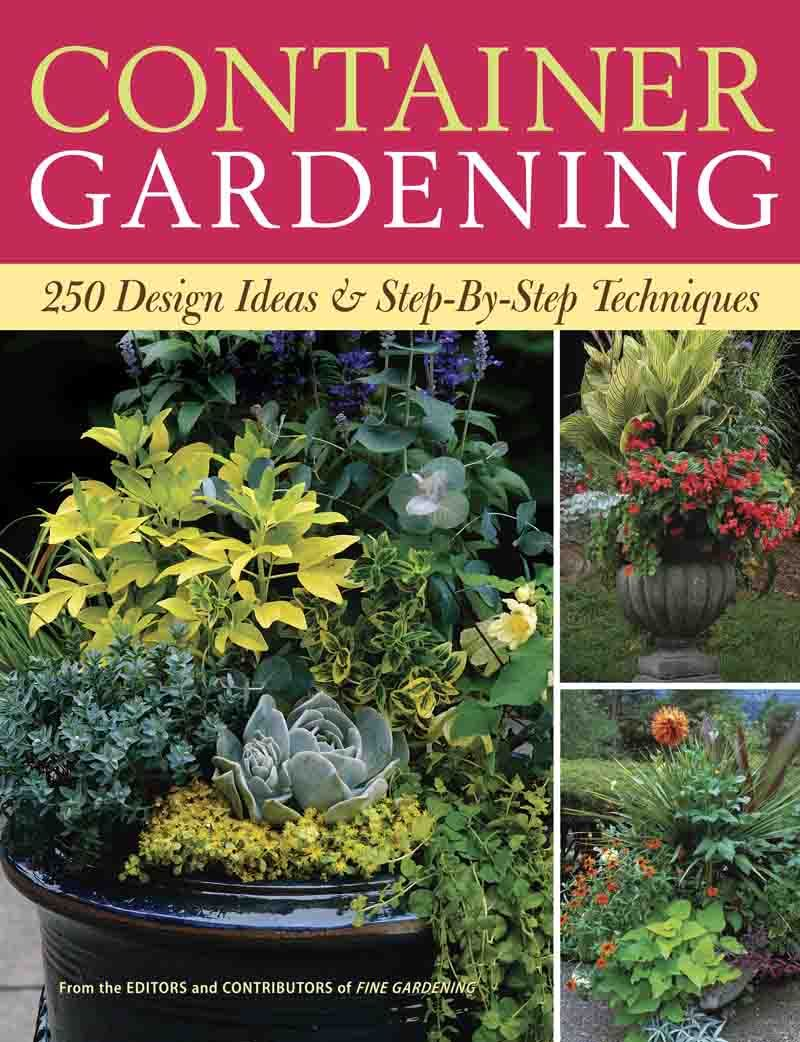 Indoor Gardening Books Top notch organic gardening ideas to increase your crops container gardening 250 design ideas step by step techniques a book by editors of fine gardening workwithnaturefo