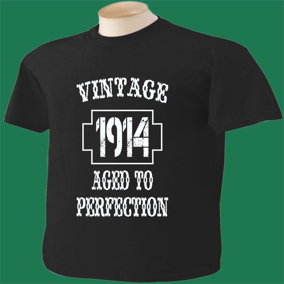 100th Birthday T Shirt 100 Years Old Vintage Aged To Perfection