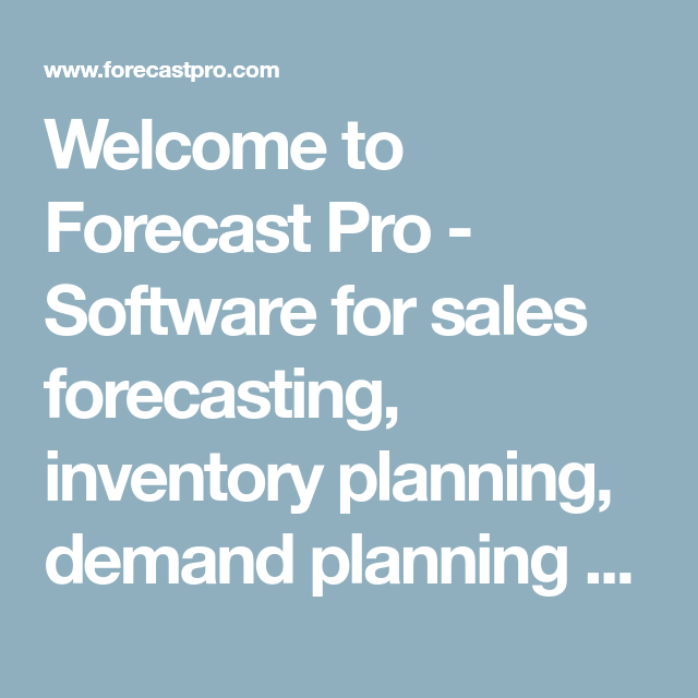 Welcome to Forecast Pro - Software for sales forecasting, inventory