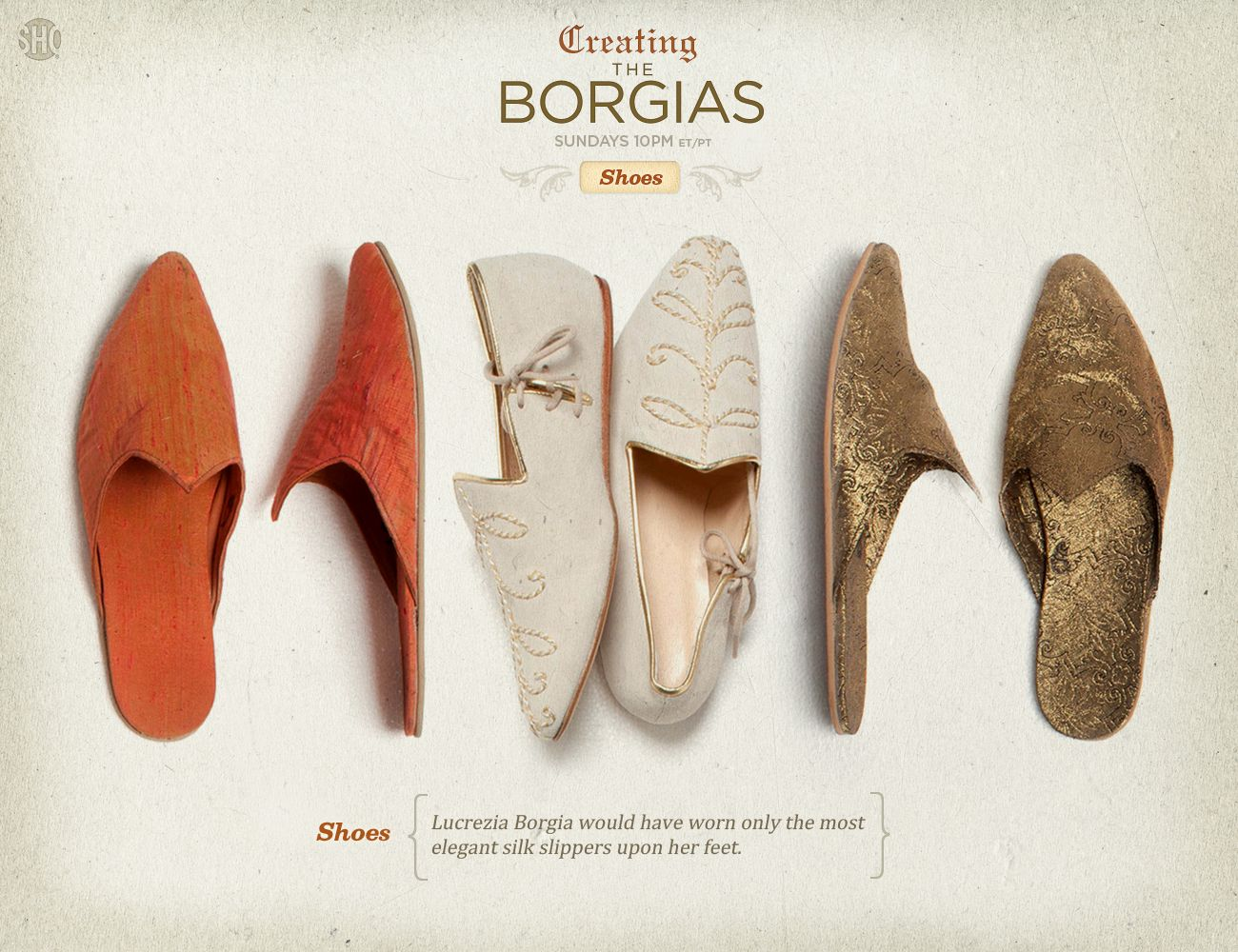 Lucrezia Borgia would have worn only the most elegant silk slippers upon her feet.