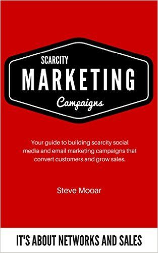 Your Guide to Building Scarcity Social Media and Email Marketing Campaigns  Amazon.com: Scarcity Marketing Campaigns (Article): Your Guide to Building Scarcity Social Media and Email Marketing Campaigns eBook: Steve Mooar: Kindle Store