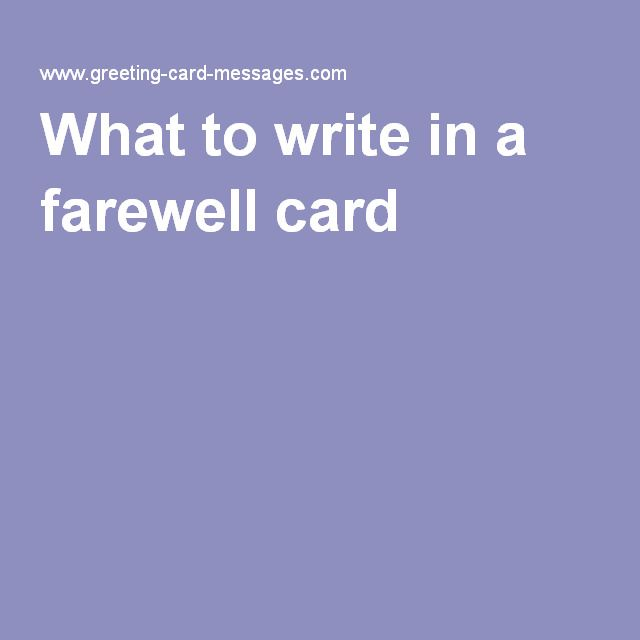 What to write in a farewell card u2026 Pinteresu2026 - farewell card template
