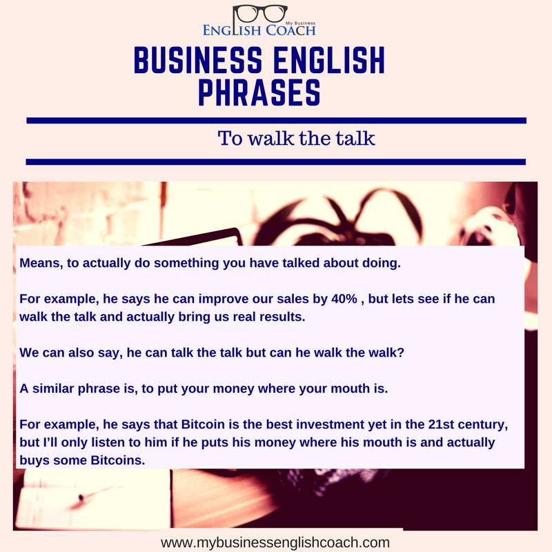 Business English idiom: to walk the talk meaning and definition ...