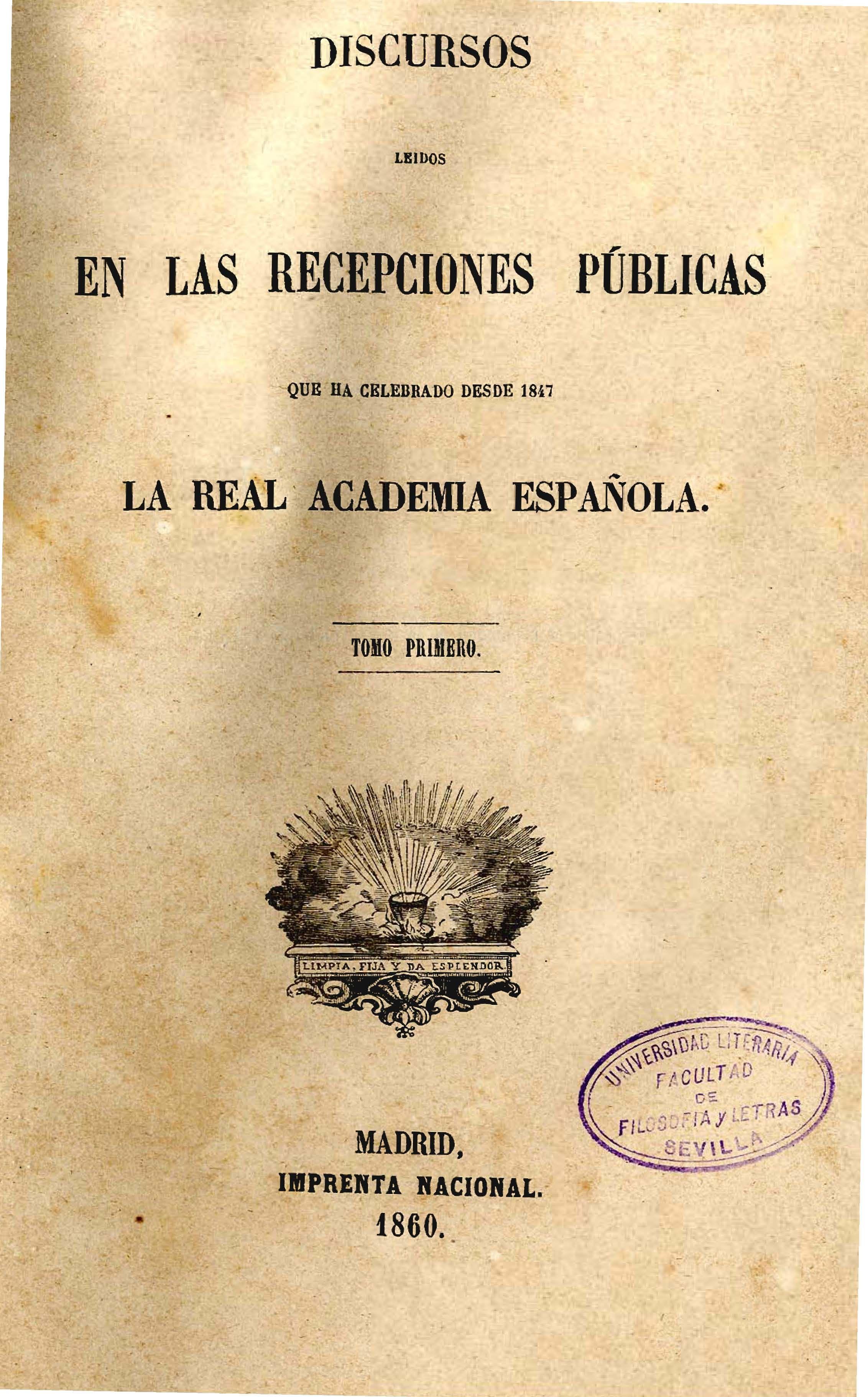 Discursos leídos en las recepciones públicas que ha celebrado desde 1847 la Real Academia Española