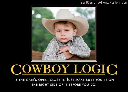 Our Teacher Asked What My Favorite Animal Was: Cowboy-logic-ranch-humor-best