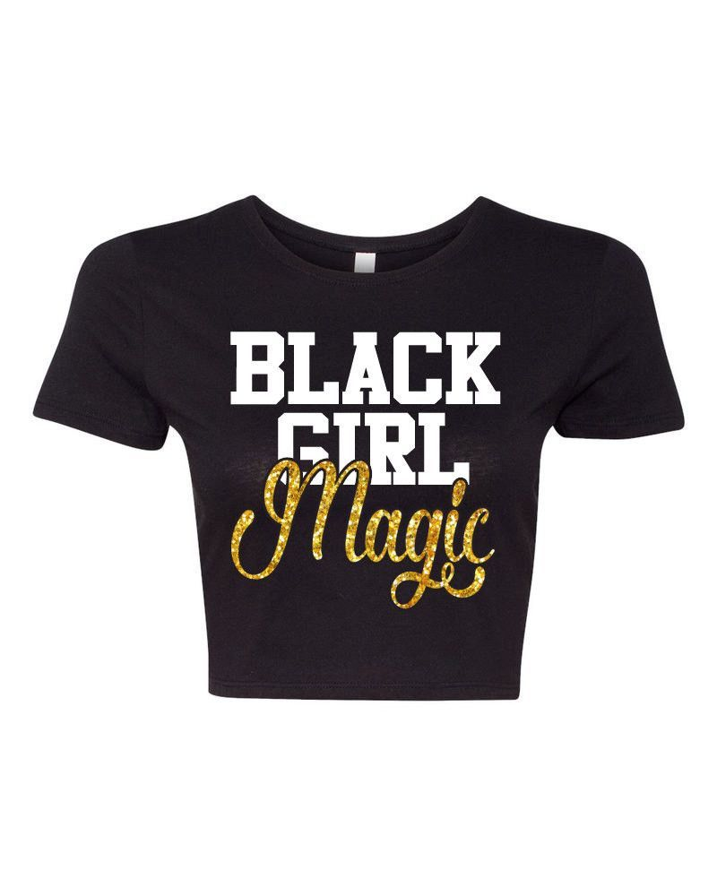 ca9430e3a9b Black Girl Magic Crop Top Tee