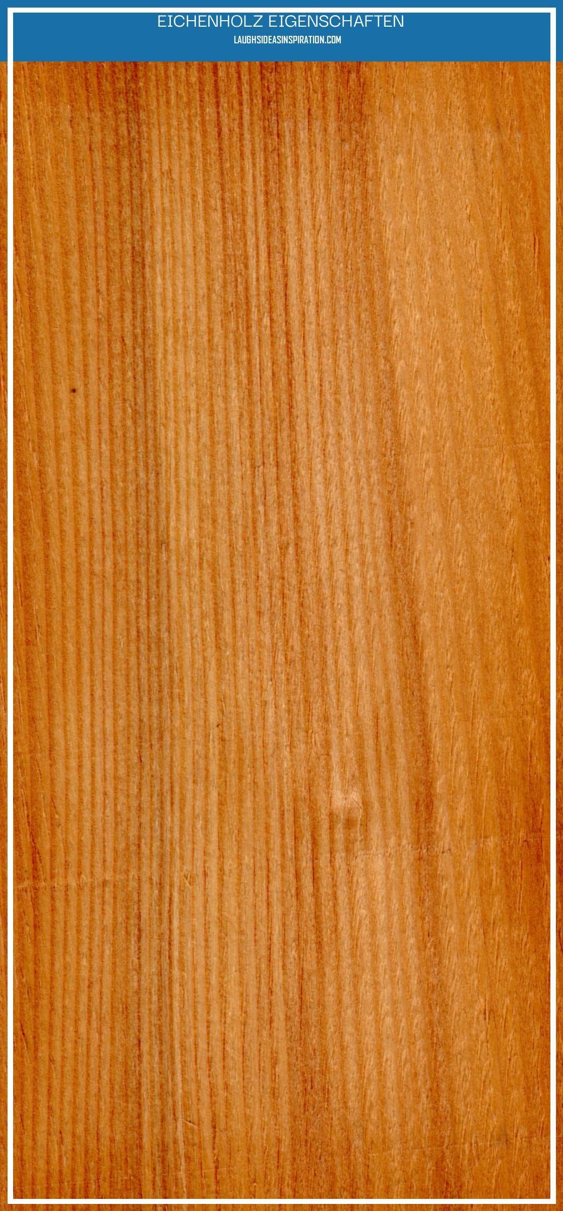 12 Frisch Eichenholz Eigenschaften In 2020 Eiche Holz Eiche