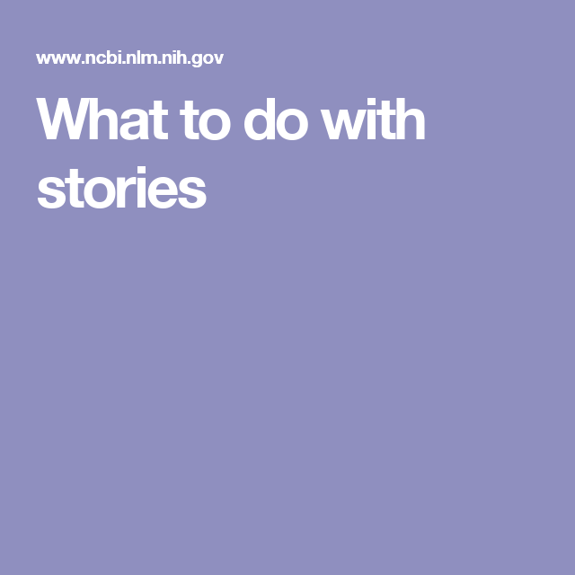 What to do with stories