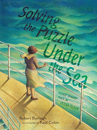 Solving The Puzzle Under The Sea Marie Tharp Maps The Ocean Floor Kindle Edition By Robert Burleigh Raul Colon Puzzle Solving Picture Book Childrens Books