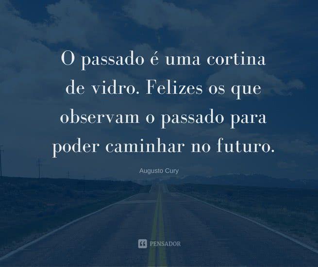 15 Frases De Augusto Cury Para Aumentar A Sua Motivação Frases De