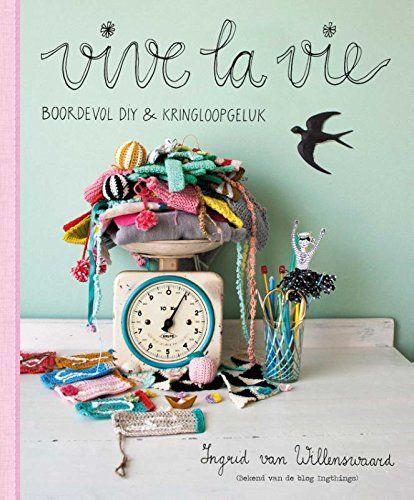 Vive la vie / druk 1: Boordevol DIY & kringloopgeluk von Ingrid van Willenswaard http://www.amazon.de/dp/904391746X/ref=cm_sw_r_pi_dp_3gKnub1TS79NS