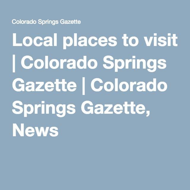 Local places to visit   Colorado Springs Gazette   Colorado Springs Gazette, News