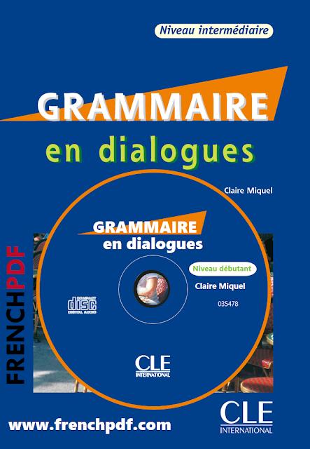 Telecharger Grammaire En Dialogues Gratuit Ce Deuxieme Volume De La Grammaire En Dialogues S Grammaire Apprendre Le Francais Oral Comment Apprendre Le Francais