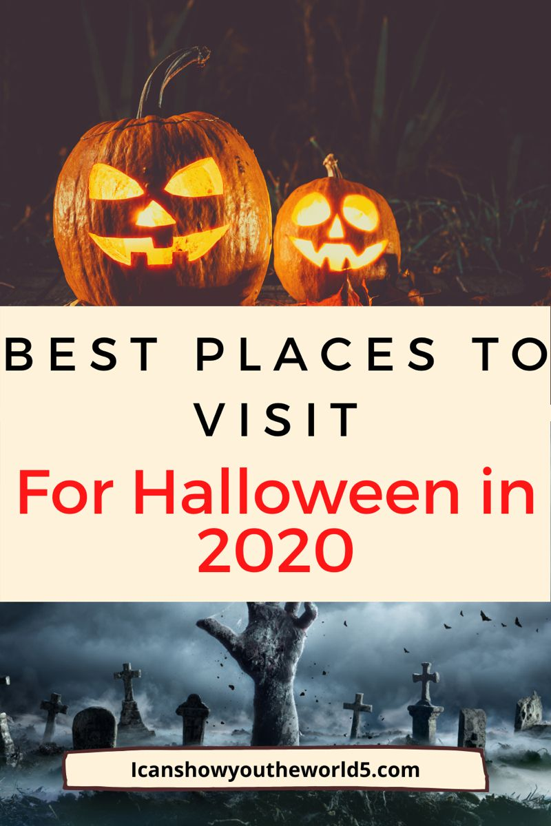 Halloween Destinations 2020 The Best Places To Visit For Halloween   I Can Show You The World