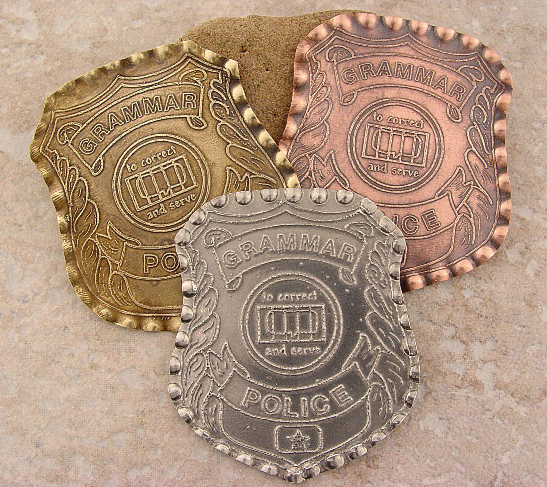 Large Grammar Police Badge Etched Copper Brass Or Pewter Etsy Etched Copper Grammar Police Badge Grammar Police