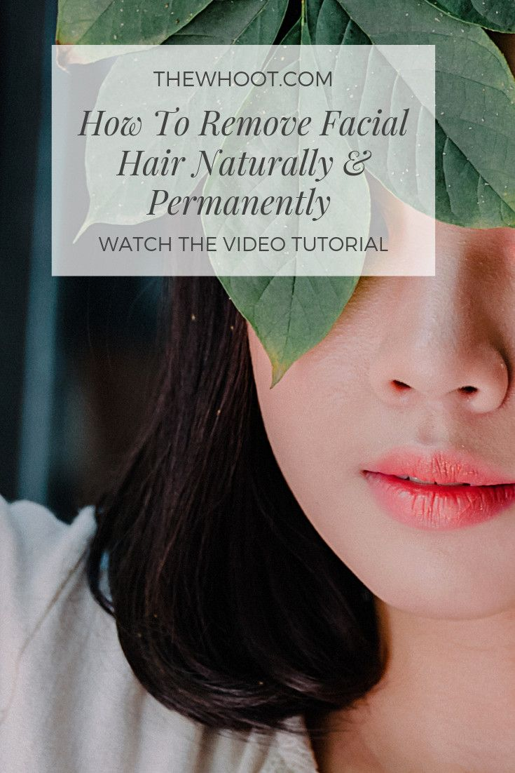 How to remove facial hair naturally and permanently