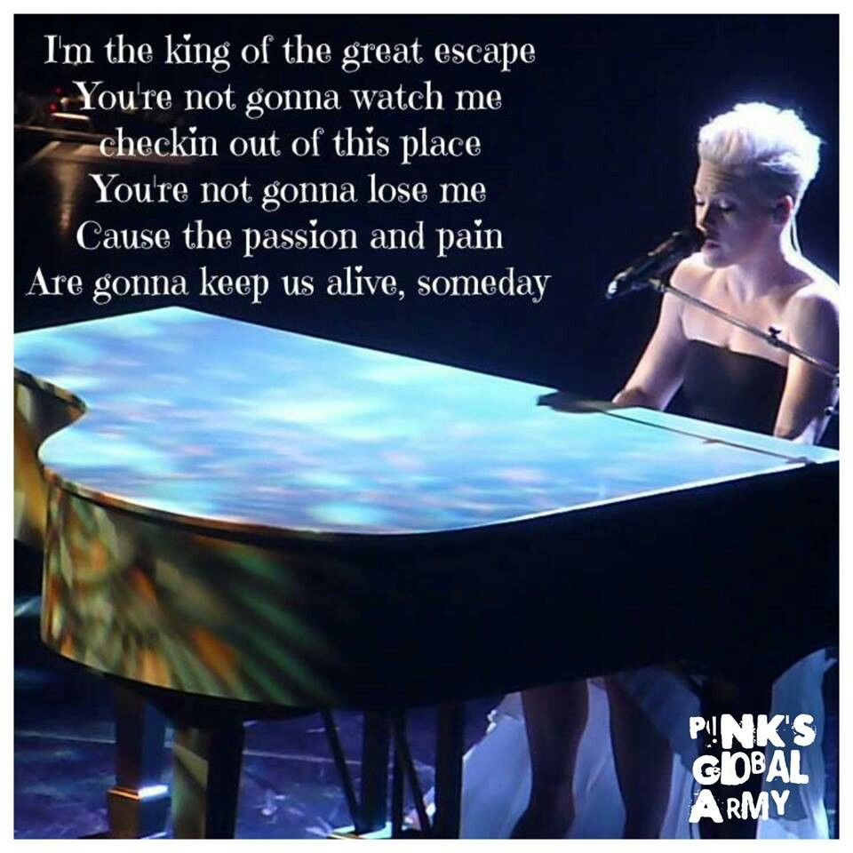 P!nk great escape | Fa...P!nk Lyric Quotes