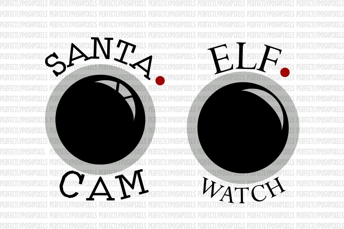 Christmas SVG File, Santa Cam Elf Watch, SVG Files for
