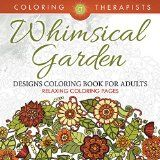 Free Kindle Book -   Whimsical Garden Designs Coloring Book For Adults - Relaxing Coloring Pages (Garden Designs and Art Book Series)
