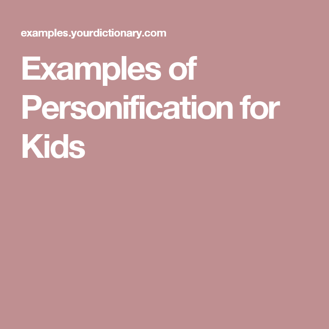 Examples Of Personification For Kids Pinterest
