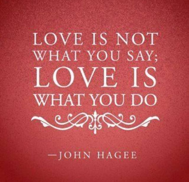 Love In Action Quotes: Love Is Demonstrated In Your Actions Not Your Words