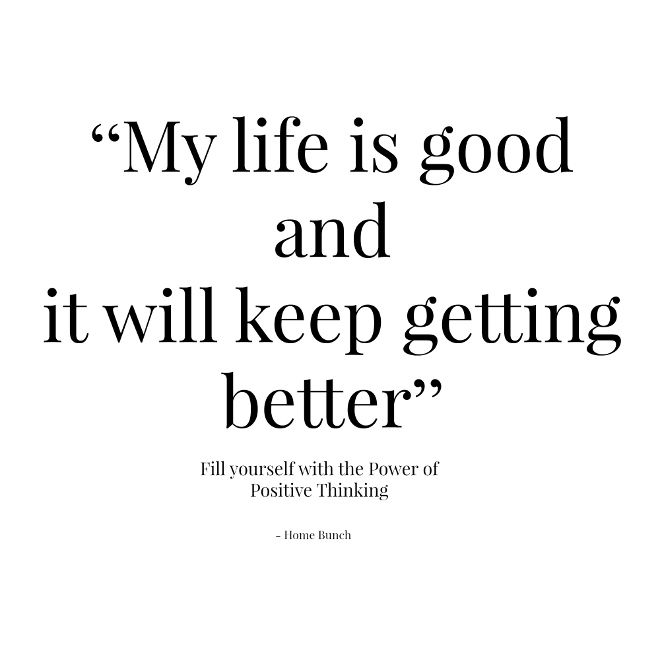 Life Is Good Quotes Interesting Mylifeisgoodanditwillkeepgettingbetterhomebunch  Quotes