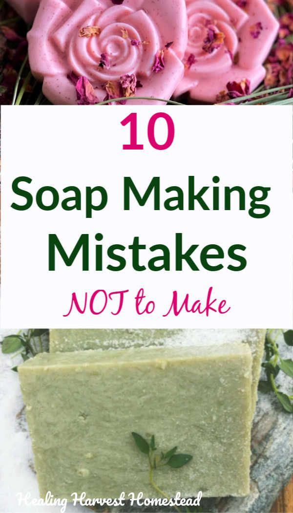 10 Soap Making Mistakes to Avoid