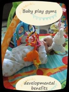 Baby/infant play gyms and their developmental benefits - cognitive, visual perception, grasping and reaching skills, gross motor skills, self-awareness and sensory stimulation benefits - aids development of bilateral skills and crossing the midline