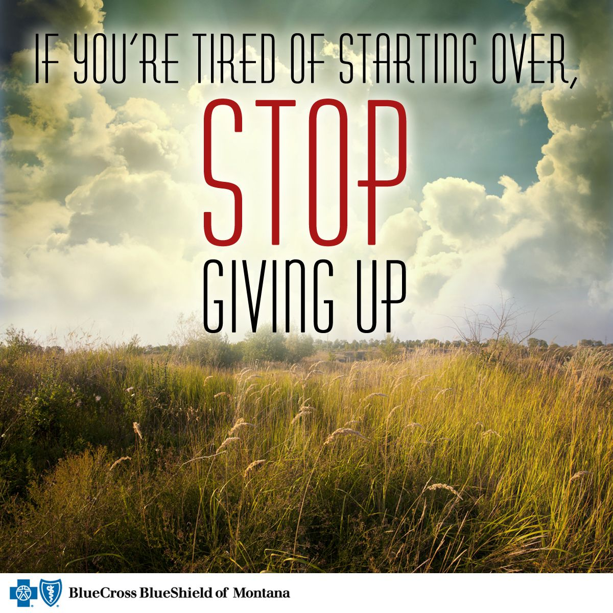 Tired Motivational Quotes: If You're Tired Of Starting Over, Stop Giving Up