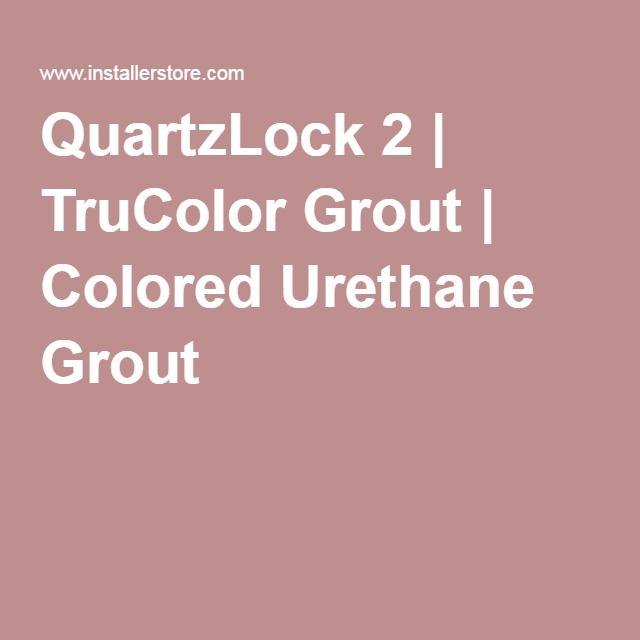 Quartzlock 2 Trucolor Grout Colored Urethane Grout Grout Color Stain Resistant