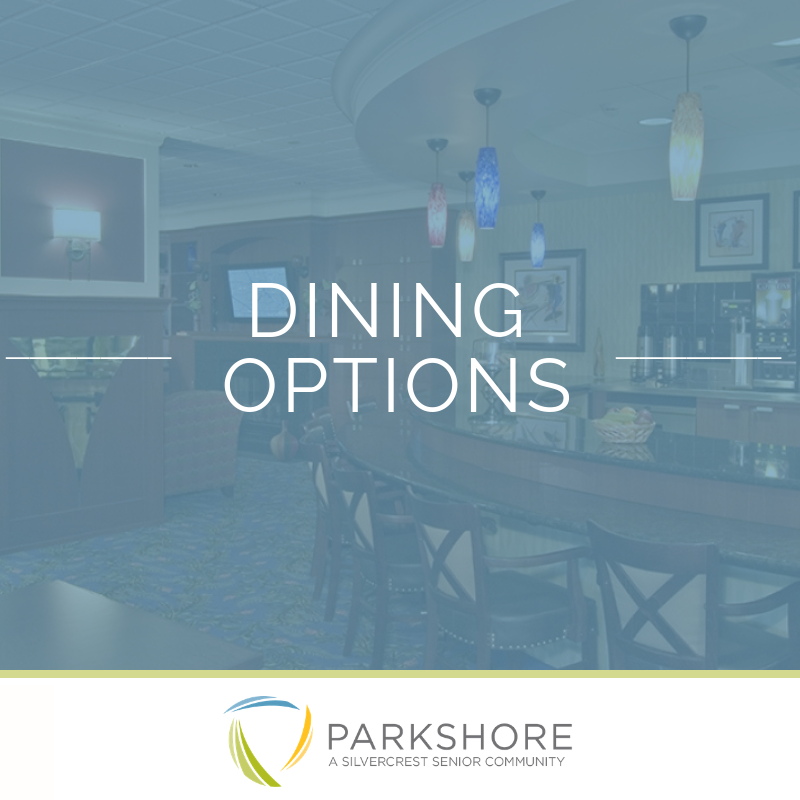 What Do You Feel Like Eating Today? At Parkshore You Can