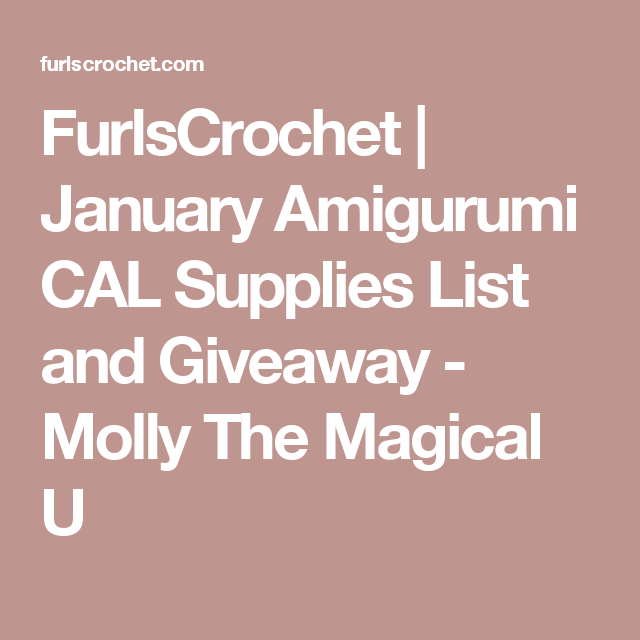 FurlsCrochet | January Amigurumi CAL Supplies List and Giveaway - Molly The Magical U